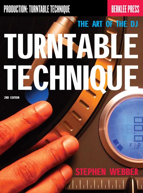 Turntable Technique - Second Edition - Berklee Press